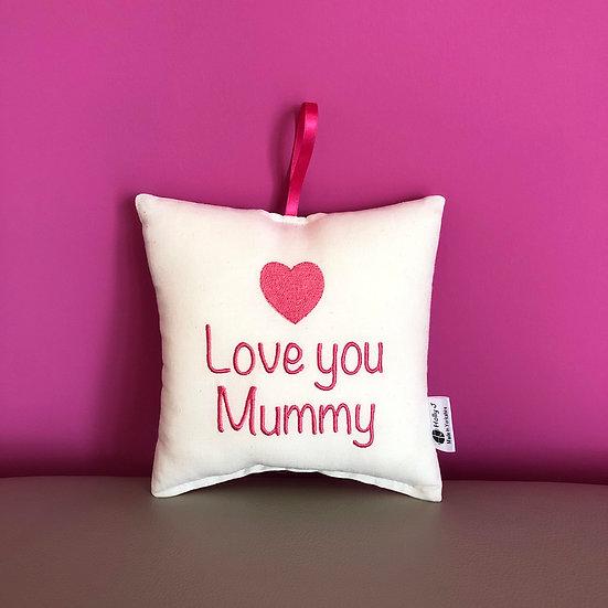 'Love you Mummy' Hanging Cushion