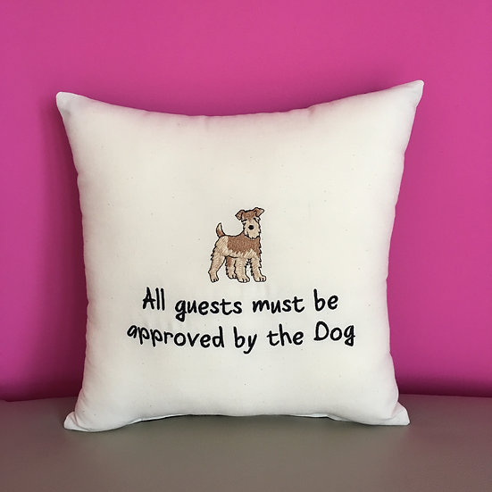 'All guests must be approved by the Dog' Cushion