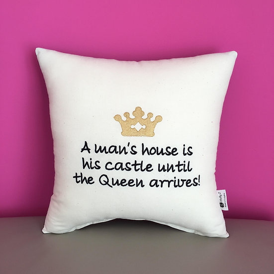'A man's house is his castle until the Queen arrives!' Cushion