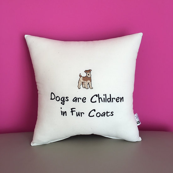 'Dogs are Children in Fur Coats' Cushion