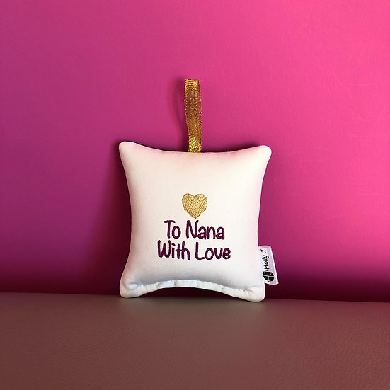 'To Nana With Love' Mini Hanging Cushion