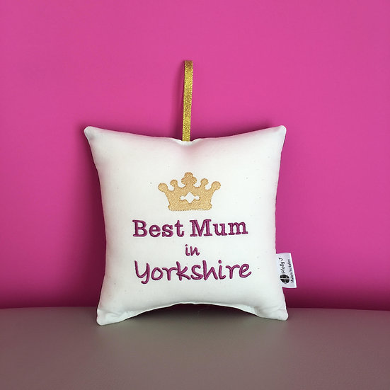 'Best Mum in Yorkshire' Hanging Cushion