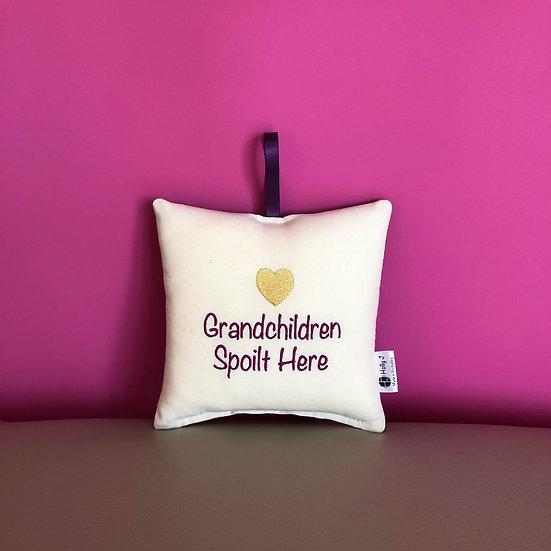 'Grandchildren Spoilt Here' Hanging Cushion