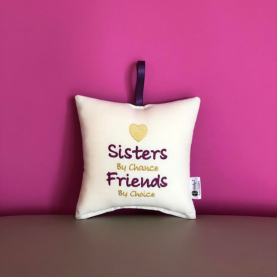 'Sisters by chance Friends by choice' Hanging Cushion