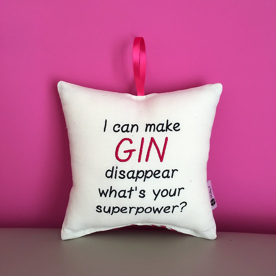 'I can make Gin disappear what's your superpower?' Hanging Cushion