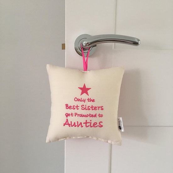 'Only the Best Sisters get Promoted to Aunties' Hanging Cushion