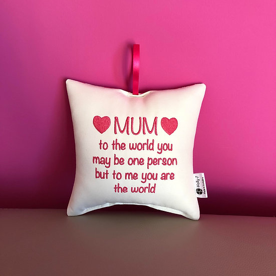 'Mum to the world...' Hanging Cushion