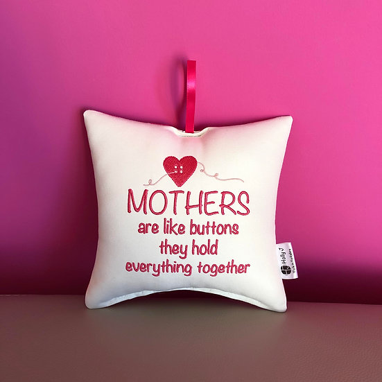 'Mothers are like buttons...' Hanging Cushion