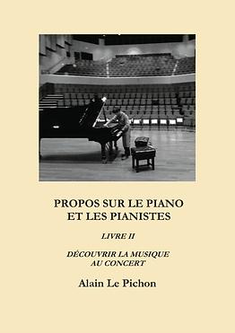 ALAIN LE PICHON BOOK PROPOS SUR LE PIANO ET LES PIANISTES LIVRE II