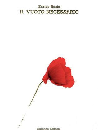 """""""Il vuoto necessario"""" di Enrico Bosio, una storia di resistenza politica e intima"""