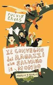 Il Convegno dei Ragazzi che Salvano il Mondo di Fulvio Ervas / Il Convegno dei Ragazzi che Salvano i