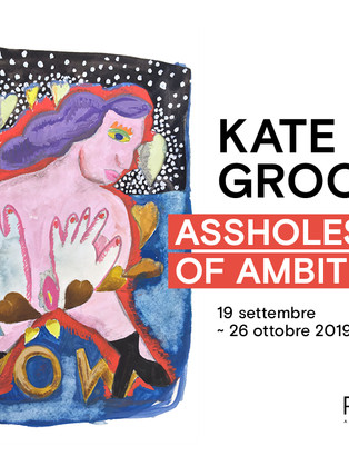 Assholes of Ambition di Kate Groobey alla galleria Ribot di Milano / Assholes of Ambition by Kate Gr