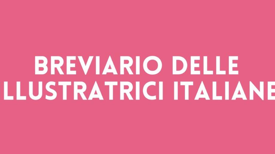 Breviario delle illustratrici italiane / Breviary on Italian female illustrators