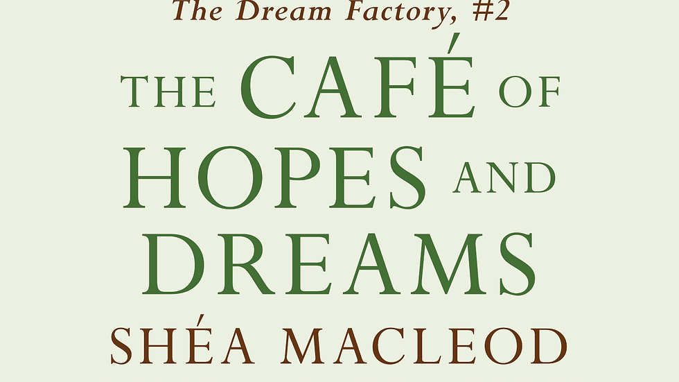 The Cafe of Hopes and Dreams
