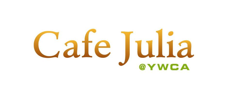 CAFE JULIA AT YWCA