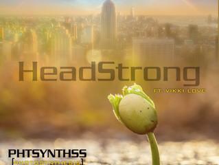 "Headstrong ""PHTSYNTHSS"" FT. Vikki Love (Single)"