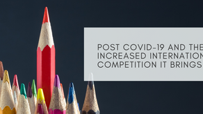 Post Covid-19 and the increased International competition it brings