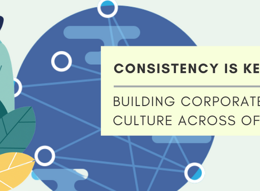 Consistency Is Key: Building Corporate Culture Across Offices
