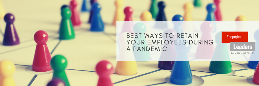 Best Ways to Retain Your Employees In A Pandemic
