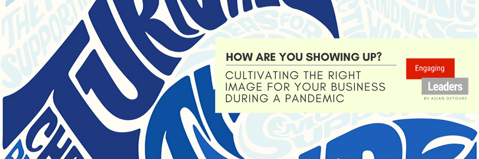 How To Cultivate the Right Image For Your Business During a Pandemic?