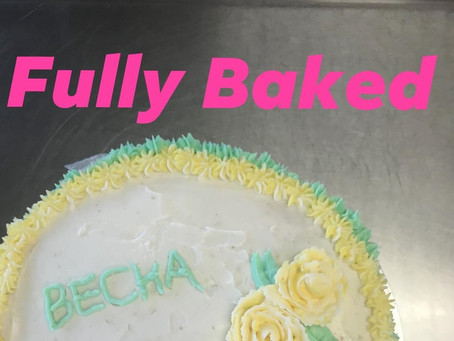 FTF Fully Baked: Easy To Make Cake for Any Occasion!