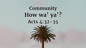 Community  How Wa' Ya'?