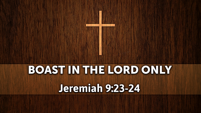 Boast In The LORD Only
