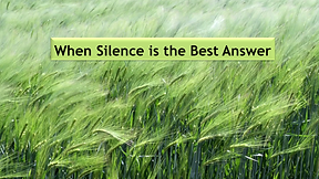 When Silence is the Best Answer