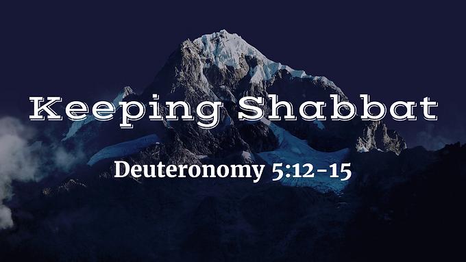 God's Ten Words III - Keeping Shabbat