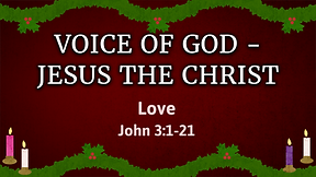 Christmas Eve Candlelight Service - Voice of God - Jesus the Christ