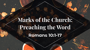 Marks of the Church:  Preaching the Word