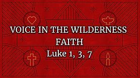 Voice in the Wilderness - Advent #1