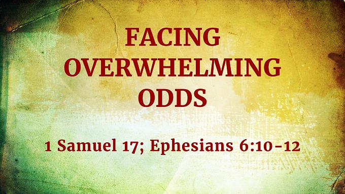 Facing Overwhelming Odds