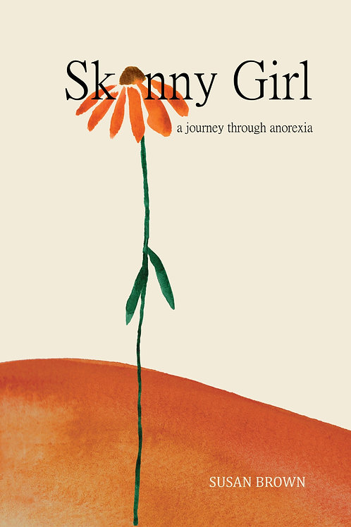 'Skinny Girl: A journey through anorexia' by Susan Brown