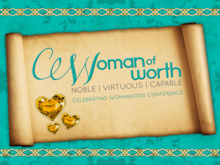 Celebrating Womanhood Conference: Woman of Worth