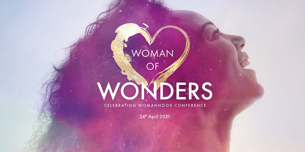 Celebrating Womanhood Conference 2021: Woman of Wonders