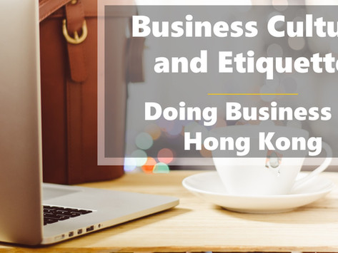 Business Culture and Etiquette - Doing Business in Hong Kong
