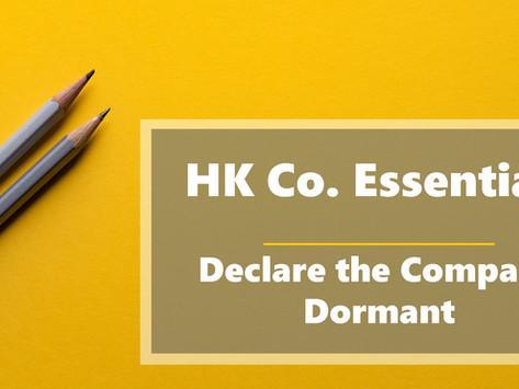 HK Co. Essentials - Declare the Company Dormant