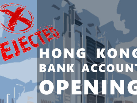 Why my Hong Kong bank account opening application being rejected?