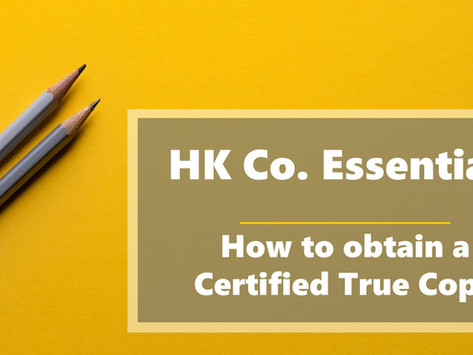 HK Co. Essentials - How to obtain a Certified True Copy in Hong Kong