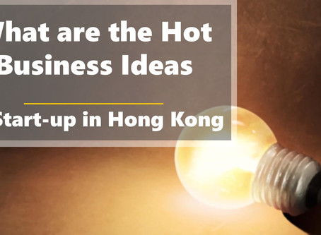 What are the 2019 Hot Business Ideas to Start-up in Hong Kong