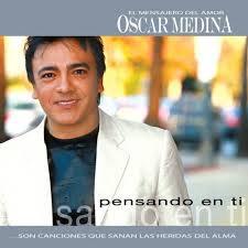 Pensando en Ti, Oscar Medina