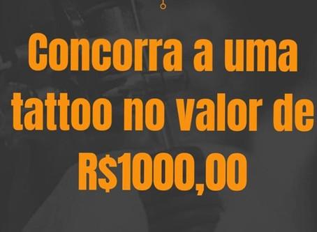 Ganhe uma TATTOO no valor de R$ 1.000,00 ou CRÉDITO EM DOBRO para tatuar até 2021!