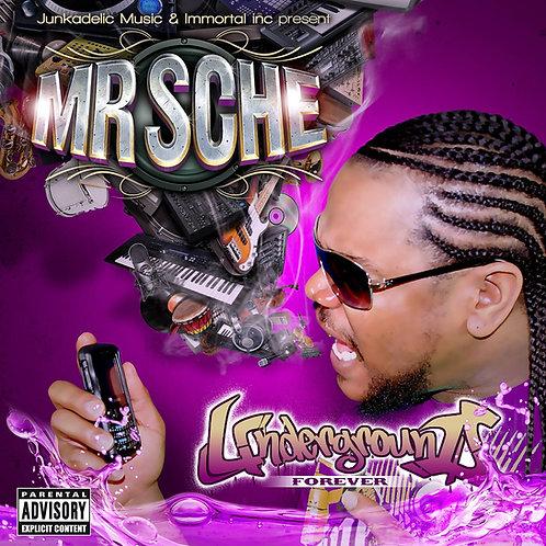Mr. Sche – Underground Forever