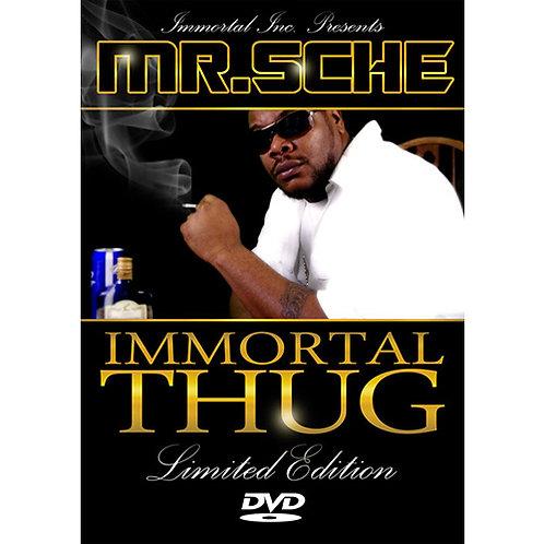 Mr. Sche – Immortal Thug DVD