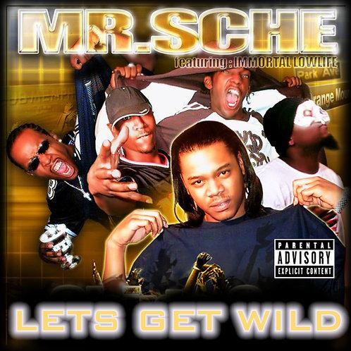 Mr. Sche & Immortal Lowlife – Let's Get Wild
