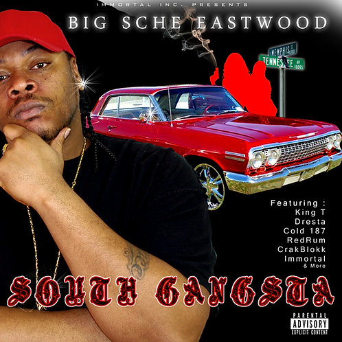 Big Sche Eastwood - South Gangsta