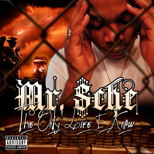 Mr. Sche – The Only Life I Know
