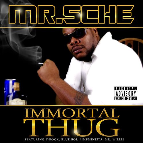 Mr. Sche – Immortal Thug