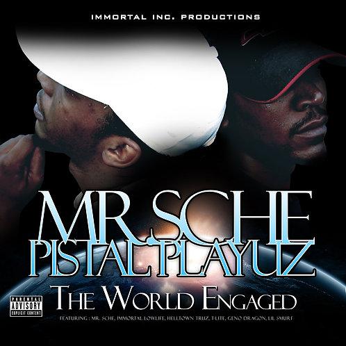 Mr. Sche & Pistal Playuz – The World Engaged
